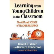 Learning from Young Children in the Classroom by Daniel Meier