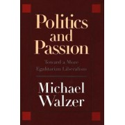 Politics and Passion by Michael Walzer