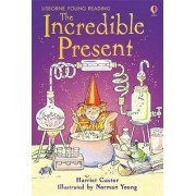 The Incredible Present by Harriet Castor