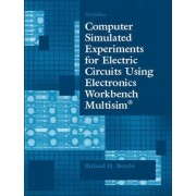 Computer Simulated Experiments for Electric Circuits Using Electronics Workbench Multisim by Richard H. Berube