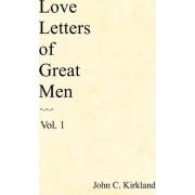 Love Letters of Great Men by John C Kirkland