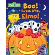 Sesame Street: Boo! Guess Who, Elmo! by Ernie Kwiat