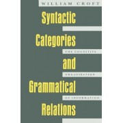 Syntactic Categories and Grammatical Relations by William A. Croft
