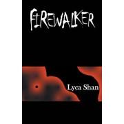 Firewalker by Lyca Shan
