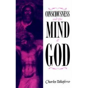 Consciousness and the Mind of God by Charles Taliaferro