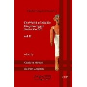The World of Middle Kingdom Egypt (2000 - 1550 BC): Volume II by Gianluca Miniaci