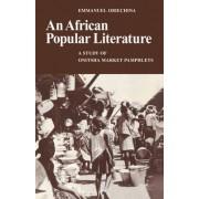 An African Popular Literature by Emmanuel N. Obiechina