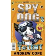 Spy Dog's Got Talent / The Great Pet-shop Panic by Andrew Cope