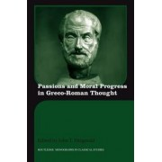 Passions and Moral Progress in Greco-Roman Thought by John T. Fitzgerald