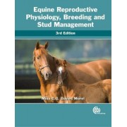 Equine Reproductive Physiology, Breeding and Stud Managemen by Mina Davies Morel