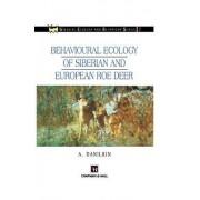 Behavioural Ecology of Siberian and European Roe Deer by A. Danilkin
