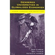 Gendered Universities in Globalized Economies by Jan Currie