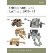 British Anti-tank Artillery 1939-45 by Chris Henry