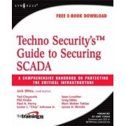 Techno Security's Guide to Securing SCADA by Jack Wiles