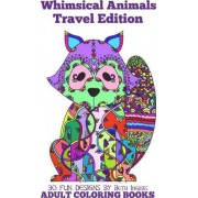 Adult Coloring Books: Whimsical Animals Travel Edition by Beth Ingrias