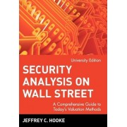 Security Analysis on Wall Street: University Edition by Jeffrey C. Hooke