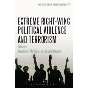 Extreme Right Wing Political Violence and Terrorism by Max Taylor