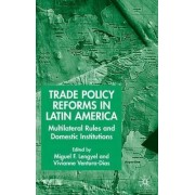 Trade Policy Reforms in Latin America by Miguel F. Lengyel