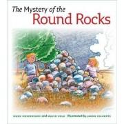 The Mystery of the Round Rocks by Mark V. Meierhenry