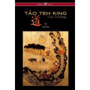 The Tao Teh King (Tao Te Ching - Wisehouse Classics Edition) by Professor Lao Tzu