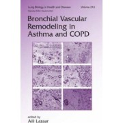 Bronchial Vascular Remodeling in Asthma and COPD by Aili Lazaar