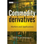 Commodity Derivatives by Neil C. Schofield