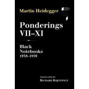 Ponderings VII XI: Black Notebooks 1938 1939