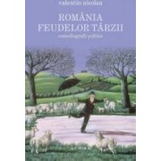 Romania feudelor tarzii. Comediografii politice - Valentin Nicolau