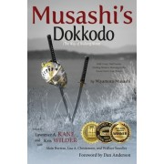 Musashi's Dokkodo (the Way of Walking Alone): Half Crazy, Half Genius?finding Modern Meaning in the Sword Saint's Last Words
