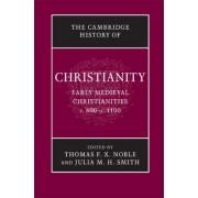 The Cambridge History of Christianity: Volume 3, Early Medieval Christianities, c.600-c.1100: Early Medieval Christianities, c.600-c.1100 v. 3 by Professor Thomas F. X. Noble