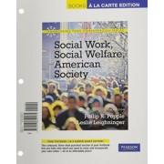 Social Work, Social Welfare, American Society by Philip R Popple
