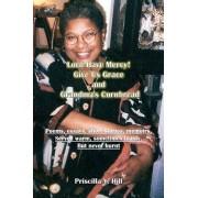 Lord Have Mercy..Give Us Grace..&..Grandma's Cornbread by Priscilla Y Hill