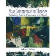Mass Communication Theories by Melvin L. DeFleur