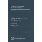 Discovering Modern Set Theory: The Basics Pt.1 by W. Just