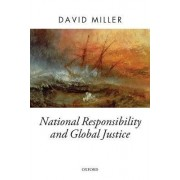 National Responsibility and Global Justice by David Miller