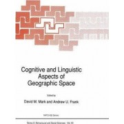Cognitive and Linguistic Aspects of Geographic Space by David M. Mark