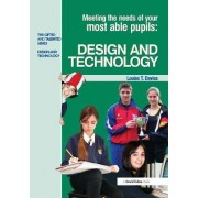 Meeting the Needs of Your Most Able Pupils in Design and Technology by Louise Davies