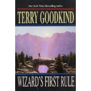 The Sword of Truth: Wizard's First Rule Bk. 1 by Terry Goodkind