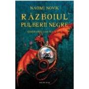 Razboiul pulberii negre - Naomi Novik