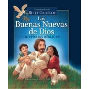 Las Buenas Nuevas de Dios: Historias Bi?blicas=god's Good Nelas Buenas Nuevas de Dios: Historias Bi?blicas=god's Good News Bible Storybook Ws Bible St