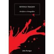 Revenge Tragedy by Professor of English 2000 John Kerrigan Sol