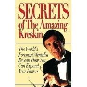 Secrets Of The Amazing Kreskin by Kreskin