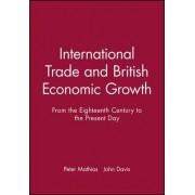International Trade and British Economic Growth by Peter Mathias