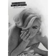 Marilyn Monroe: The Last Sitting: Bert Stern's Favorite Photos of an American Icon