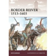 Border Reiver 1513-1603 by Keith Durham