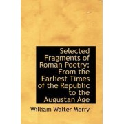 Selected Fragments of Roman Poetry by William Walter Merry