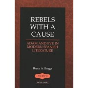 Rebels With a Cause by Bruce A Boggs