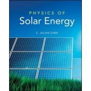 Physics of Solar Energy by C. Julian Chen
