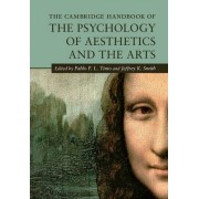 The Cambridge Handbook of the Psychology of Aesthetics and the Arts by Pablo P. L. Tinio
