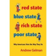 Red State, Blue State, Rich State, Poor State by Andrew Gelman